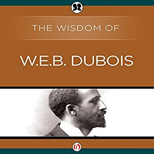 Wisdom of W.E.B. DuBois Audiobook