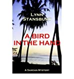 img - for [ A Bird in the Hand: A Samoan Mystery [ A BIRD IN THE HAND: A SAMOAN MYSTERY BY Stansbury, Lynn ( Author ) Feb-01-2006[ A BIRD IN THE HAND: A SAMOAN MYSTERY [ A BIRD IN THE HAND: A SAMOAN MYSTERY BY STANSBURY, LYNN ( AUTHOR ) FEB-01-2006 ] By Stansbury, Lynn ( Author )Feb-01-2006 Paperback By Stansbury, Lynn ( Author ) Paperback 2006 ] book / textbook / text book