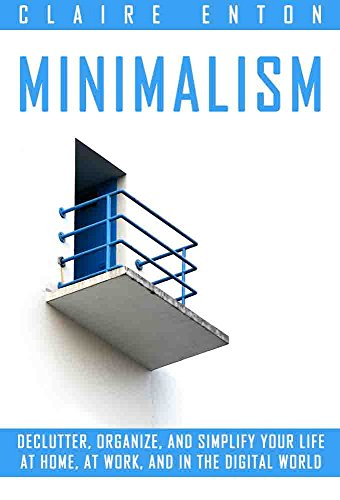 minimalism-declutter-organize-and-simplify-your-life-at-home-at-work-and-in-the-digital-world