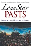 Lone Star Pasts: Memory and History in Texas (Elma Dill Russell Spencer Series in the West and Southwest)