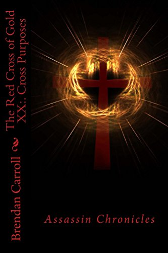 the-red-cross-of-gold-xx-cross-purposes-the-assassin-chronicles-book-20