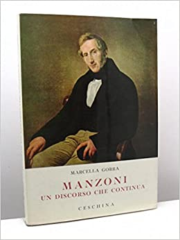 Manzoni un discorso che continua: MANZONI - Gorra Marcella
