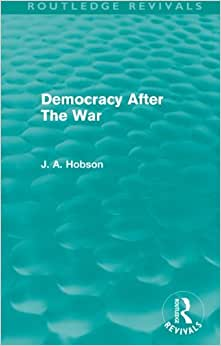 Democracy After The War (Routledge Revivals)