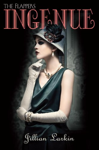 Ingenue (Flappers, #2)