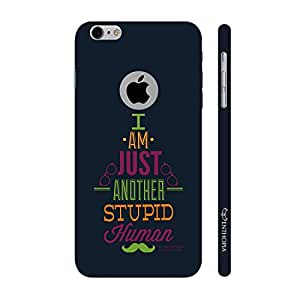Enthopia Designer Hardshell Case Humble Stupidity Back Cover for Apple Iphone 6, 6s With Hole