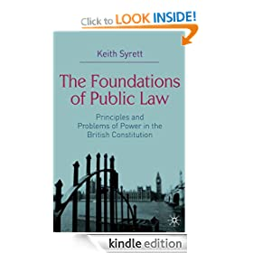 The Foundations of Public Law: Principles and Problems of Power in the British Constitution