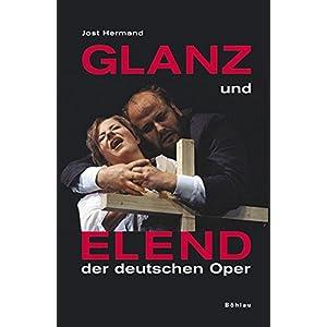 Glanz und Elend der deutschen Oper