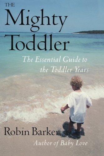 The Mighty Toddler: The Essential Guide To The Toddler Years front-110732