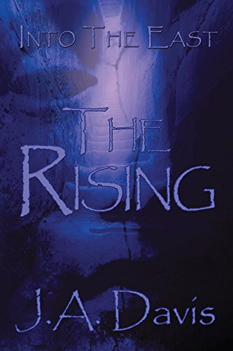 Into the East: The Rising by J.A. Davis
