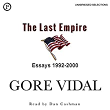 The Last Empire: Essays 1992-2000 Audiobook by Gore Vidal Narrated by Dan Cashman