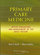Primary Care Medicine Office Evaluation and Management of the Adult Patient by Dr. Allan H. Goroll MD MACP