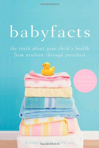 Baby Facts: The Truth About Your Child'S Health From Newborn Through Preschool front-21494