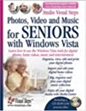Photos, Video and Music for Seniors with Windows Vista: Learn How to Use the Windows Vista Tools for Digital Photos, Home Videos, Music and Entertainment (Computer Books for Seniors series)