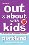 img - for Out and About with Kids Portland: The Ultimate Family Guide for Fun and Learning book / textbook / text book