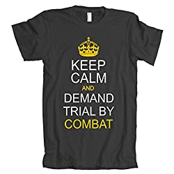 Keep Calm and Demand Trial By Combat American Apparel T-Shirt