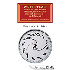Write Time: Guide to the Creative Process, from Vision through Revision-and Beyond