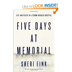 Five Days at Memorial: Life and Death in a Storm-Ravaged Hospital by
