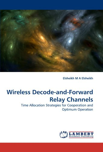 Wireless Decode-and-Forward Relay Channels: Time Allocation Strategies for Cooperation and Optimum Operation