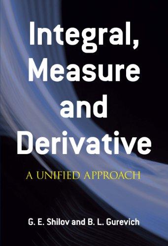 G. E. Shilov  B. L. Gurevich - Integral, Measure and Derivative