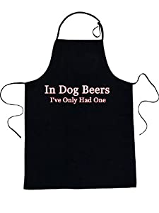 In Dog Beers I've Only Had One Apron from The Planet Shops