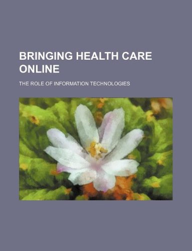 Bringing Health Care Online: The Role of Information Technologies