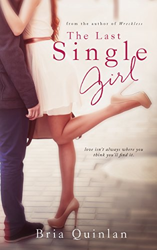 The Last Single Girl by Bria Quinlan ebook deal