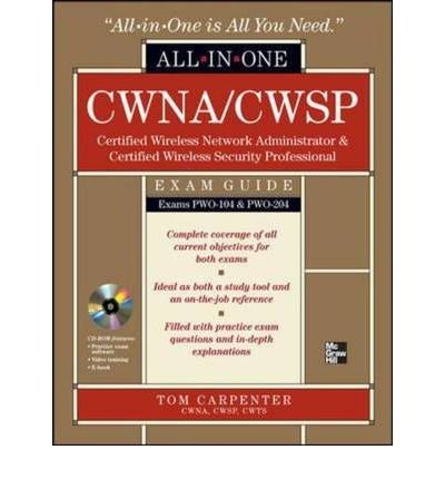 Cwna Certified Wireless Network Administrator & Cwsp Certified Wireless Security Professional All-In-One Exam Guide: Pwo-104 & Pwo-204 (All-In-One (Mcgraw Hill)) (Mixed Media Product) - Common