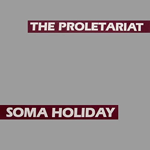 Proletariat - Soma Holiday