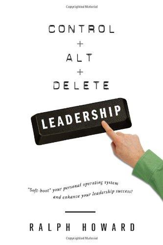 Control + Alt + Delete LEADERSHIP