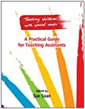 Sue Soan Teaching Children with Special Needs: A Practical Guide for Teaching Assistants