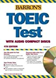 Barron's TOEIC: Test of English for International Communication (Barron's Toeic Test. Test of English for International Communication)