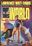 Out of This World (Three World Triology) (034537245X) by Watt-Evans, Lawrence