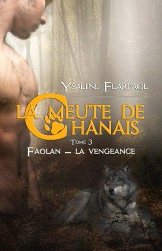 La meute de Chânais tome 3: Faolan - la vengeance