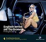 Englisch lernen mit The Grooves - Flirting & Dating - Eva Brandecker, Dieter Brandecker