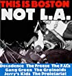 This Is Boston Not L.a.