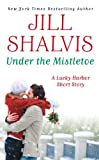 img - for Under the Mistletoe (A Lucky Harbor Novella) book / textbook / text book
