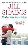 img - for Under the Mistletoe (A Lucky Harbor Novella) book / textbook / text book