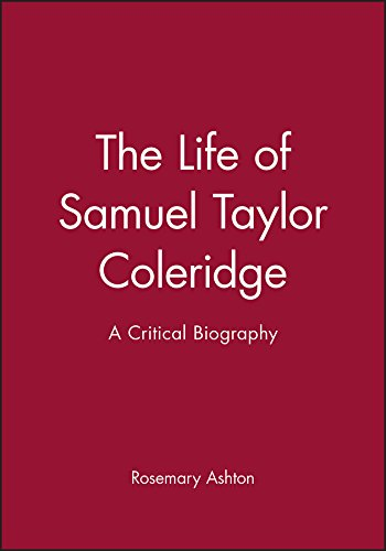 The Life of Samuel Taylor Coleridge: A Critical Biography (Blackwell Critical Biographies)