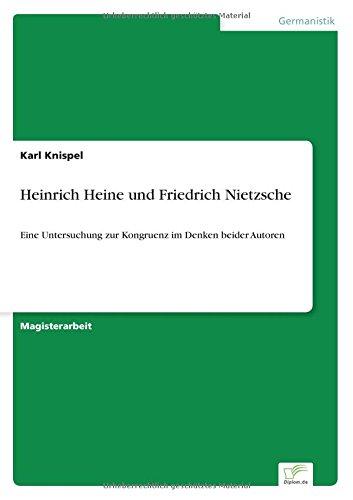 Heinrich Heine und Friedrich Nietzsche: Eine Untersuchung zur Kongruenz im Denken beider Autoren (German Edition)