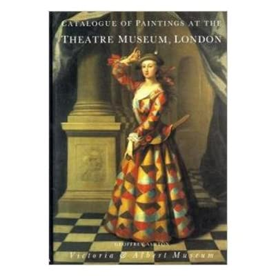 Catalogue of Paintings at the Theatre Museum London (Hardback)