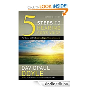5-Steps to Hearing God's Voice: For Those on the Leading Edge of Consciousness (Author's Edition) DavidPaul Doyle