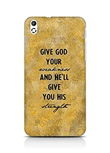 AMEZ give god your weakness and he will give strength Back Cover For HTC Desire 816
