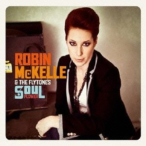 Robin Mckelle-And the Flytones-Soul Flower-2012-SNOOK Download