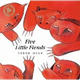 Five Little Fiends (Bloomsbury Paperbacks)by Sarah Dyer