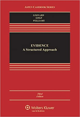 Evidence: A Structured Approach, Third Edition (Aspen Casebook Series)