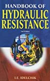 img - for Handbook of Hydraulic Resistance [Hardcover] 3 Ed. I.E. Idelchik book / textbook / text book
