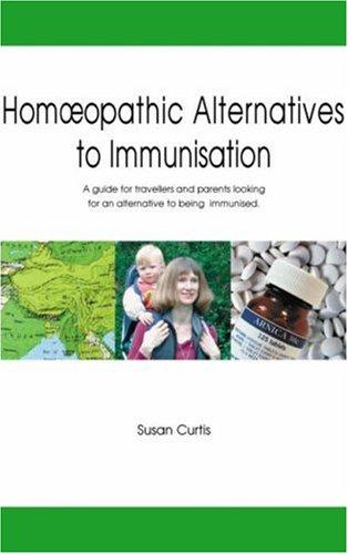 Handbook of Homoeopathic Alternatives to Immunisation, Curtis, Susan