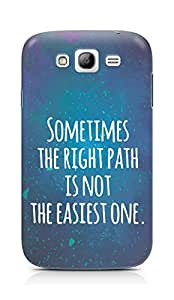 AMEZ the right path is not easy Back Cover For Samsung Galaxy Grand Neo