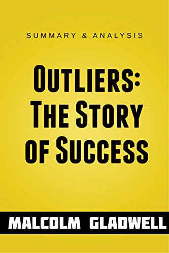 Outliers: The Story of Success by Malcolm Gladwell | Summary