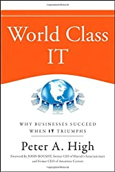 World Class IT: Why Businesses Succeed When IT Triumphs